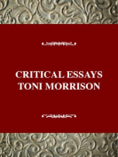 Critical Essays on Toni Morrison