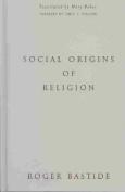 Social Origins of Religion