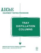 Tray Distillation Columns
