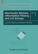 Stochastic Models, Information Theory, and Lie Groups