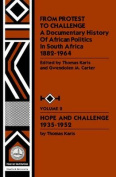 From Protest to Challenge: A Documentary History of African Politics in South Africa, 1882-1964: Hope and Challenge, 1935-1952