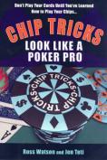 Chip Tricks