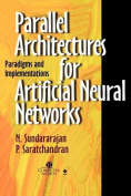Parallel Architectures for Artificial Neural Networks Paradigms and Implementations