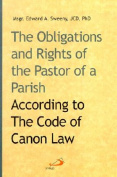 The Obligations and Rights of the Pastor of a Parish