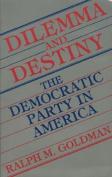 Dilemma and Destiny