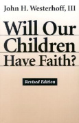 Will Our Children Have Faith? Revised Edition
