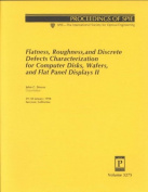 Flatness, Roughness, and Discrete Defects Characterization for Computer Disks Wafers, and Flat Panel Displays II