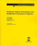 Nonlinear Optical Transmission And Multophoton Processes In Organics (Proceedings of Spie) A. Todd Yeates
