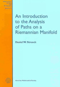 An Introduction to the Analysis of Paths on a Riemannian Manifold