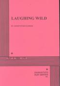 Laughing Wild