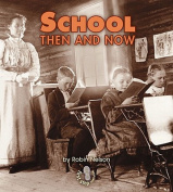 School Then and Now (First Step Nonfiction
