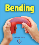 Bending (First Step Nonfiction