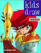 Kids Draw Manga (Kids Draw)