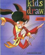 Kids Draw Anime (Kids Draw)
