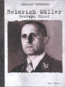Heinrich Muller: Gestapo Chief