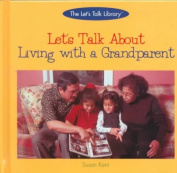 Let's Talk about Living with a Grandparent (The let's talk library