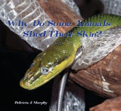Why Do Snakes and Other Animals Shed Their Skin?