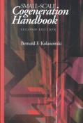 Small-Scale Cogeneration Handbook, Second Edition