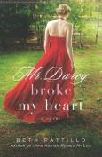 Mr Darcy Broke My Heart