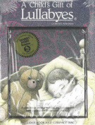 Child's Gift of Lullabies [Audio]