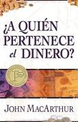 A Quien Pertenece el Dinero? [Spanish]