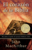 El Corazon de la Biblia = The Heart of the Bible [Spanish]