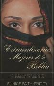 Extraordinarias Mujeres de la Biblia [Spanish]