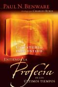 Entienda la Profecia de los Ultimos Tiempos [Spanish]