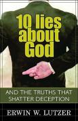 10 Lies about God