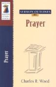 Prayer (Sermon Outlines