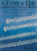 A Tune a Day for Violin - A Beginning Scale Book