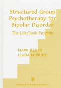 Structured Group Psychotherapy for Bipolar Disorder : the Life Goals Program
