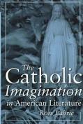 The Catholic Imagination in American Literature