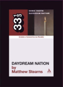 """""""Sonic Youth's"""" Daydream Nation"""