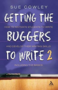 Getting the Buggers to Write 2