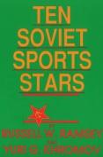 Ten Soviet Sports Stars