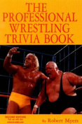 The Professional Wrestling Trivia Book