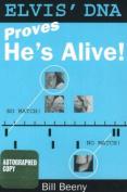 Elvis' DNA Proves He's Alive