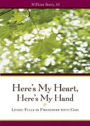 Here's My Heart, Here's My Hand