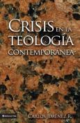 Crisis En La Teologia Contemporanea [Spanish]