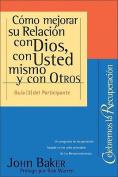 Como Mejorar su Relacion Con Dios, Con Usted Mismo y Con Otros  [Spanish]