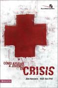Como Ayudar A Jovenes en Crisis  [Spanish]