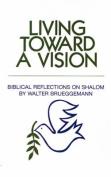 Living Toward a Vision