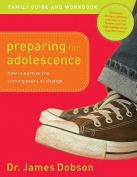 Preparing for Adolescence Family Guide & Workbook  : How to Survive the Coming Years of Change