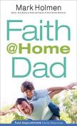 Faith Begins @ Home Dad