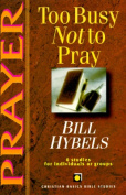 Prayer: Too Busy Not to Pray