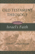 Israel's Faith (Old Testament Theology