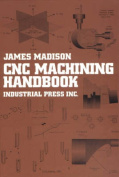 Computer Numerically Controlled Machining Handbook