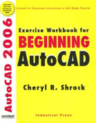 Exercise Workbook for Beginning AutoCAD
