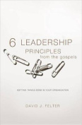 6 Leadership Principles from the Gospels